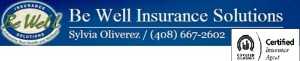 Call:  408-615-1280 or Visit:  www.BeWellInsurance.com